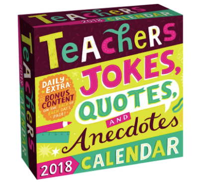Teachers 2018 Day-to-Day Calendar: Jokes, Quotes, and Anecdotes