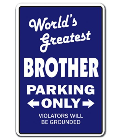 World's Greatest Brother Novelty Sign