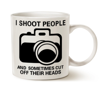 Funny Photographer Coffee Mug Christmas Gifts - I Shoot People and Sometimes Cut Off Their Heads
