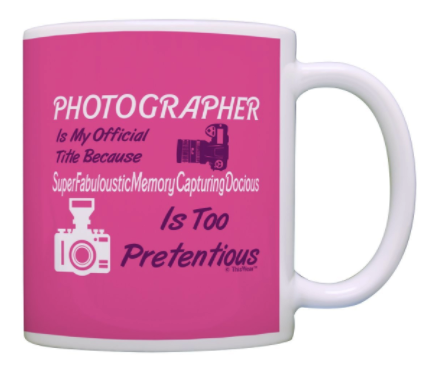 Photographer Appreciation Gift Official Title Too Pretentious Gag Gift Coffee Mug Tea Cup Pink