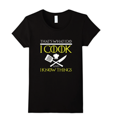 I COOK AND I KNOW THINGS T-SHIRT Chef Geek Food Gift