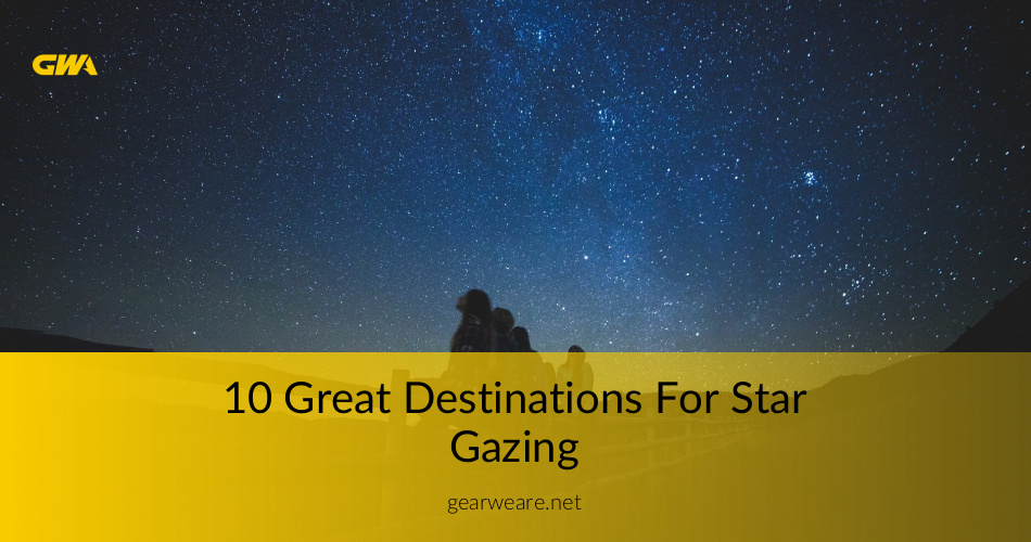 Of The Greatest Destinations For Star Gazing GearWeArecom - The 10 best stargazing spots in the northern hemisphere