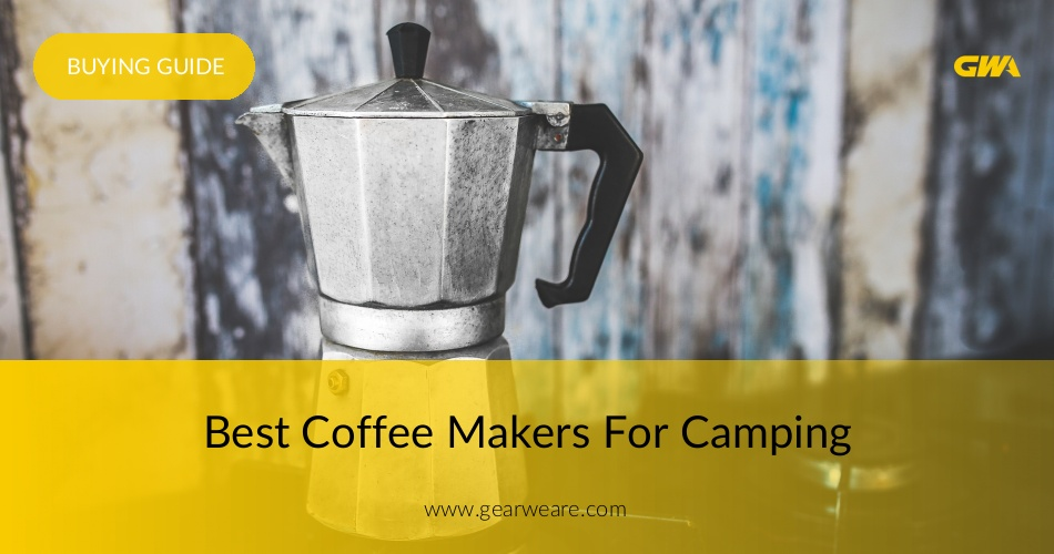 Best Coffee Makers For Camping Reviewed In 2019 Gearweare