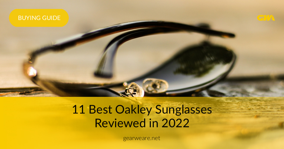 419c19c0114 The Best Oakley Sunglasses Reviewed For 2019
