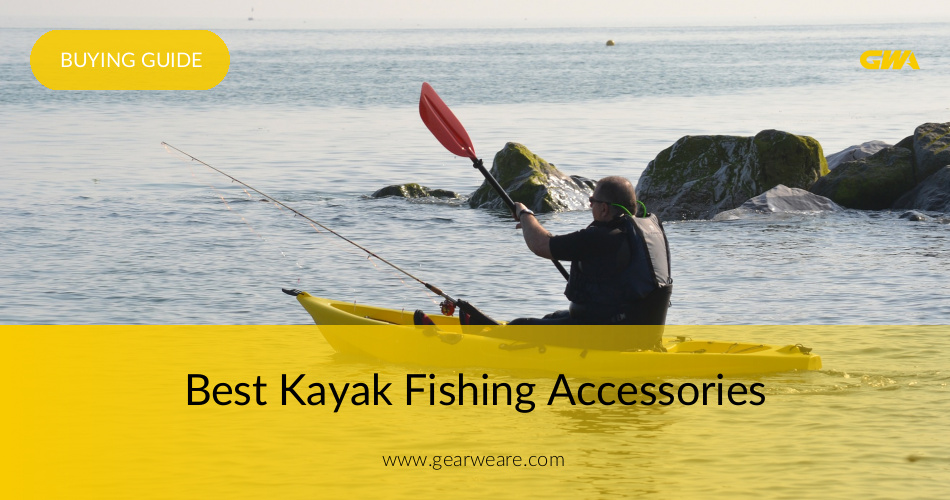 The Best Kayak Fishing Accessories Reviewed 2019 | GearWeAre com
