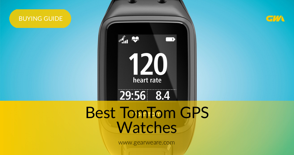 Best TomTom GPS Watches Reviewed For 2019 | GearWeAre com