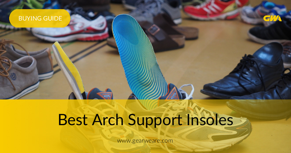 6b8739eee4937 The Best Arch Support Insoles Reviewed 2019 | GearWeAre.com