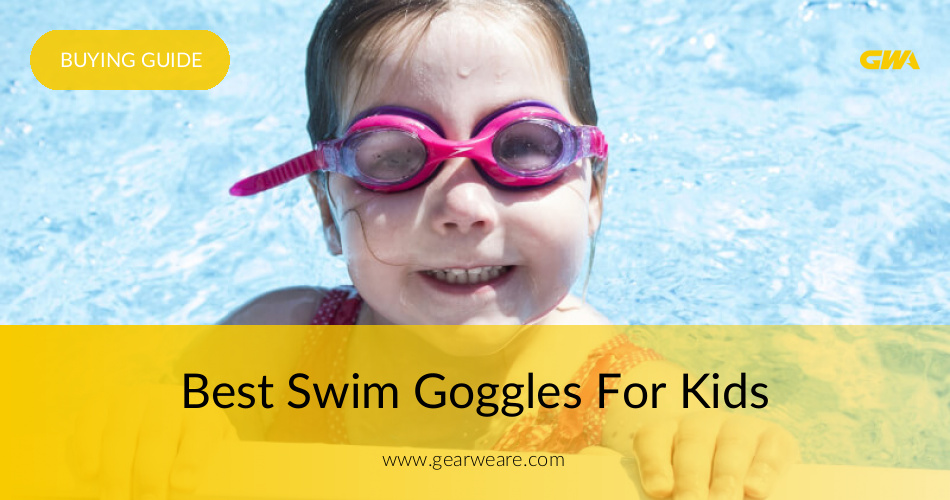 b93b763e54f Best Swim Goggles For Kids Reviewed 2019